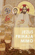 JEZUS PRIHAJA MIMO