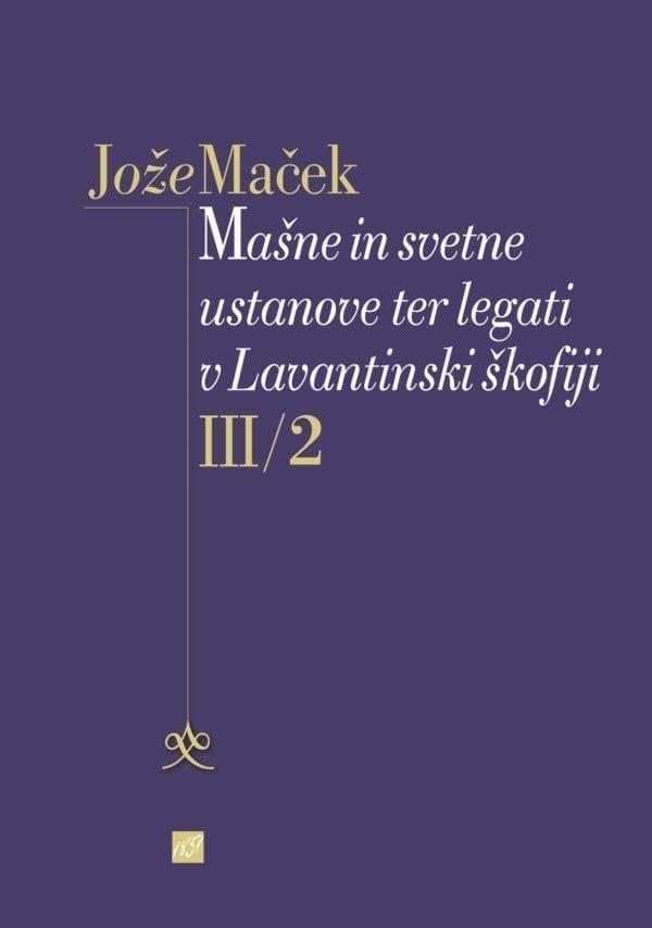 MAŠNE IN SVETNE USTANOVE TER LEGATI V LAVANTINSKI ŠKOFIJI III/2