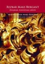 REZBAR MAKS BERGANT/ WOODCARVER MAKS BERGANT
