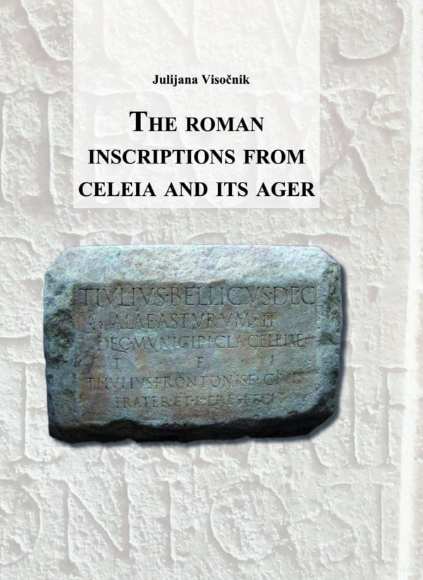 THE ROMAN INSCRIPTIONS OF CELEIA AND ITS AGER