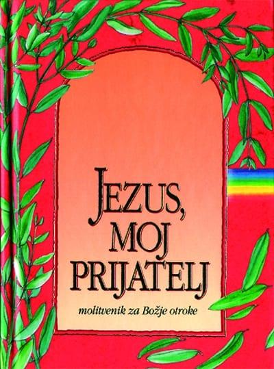 JEZUS, MOJ PRIJATELJ - otroški molitvenik