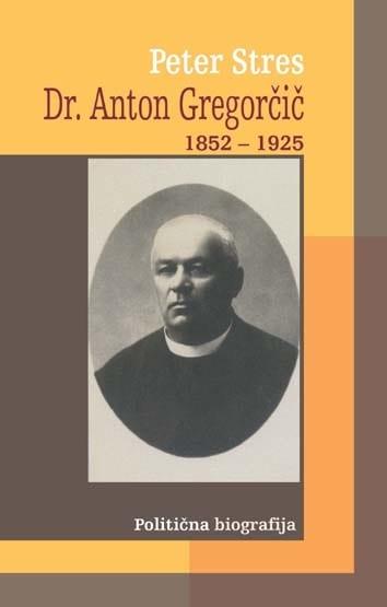 Dr. Anton Gregorčič (1852-1925)