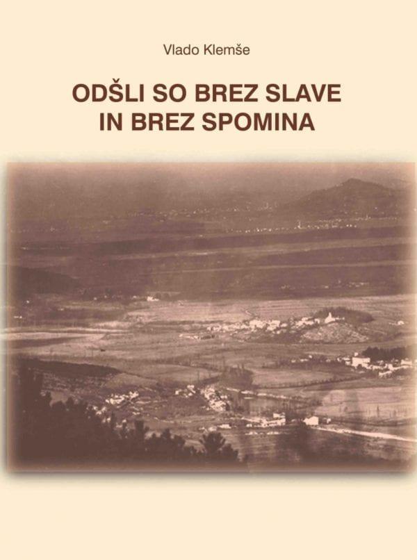 ODŠLI SO BREZ SLAVE IN BREZ SPOMINA
