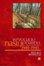 REVOLUCIONARNO NASILJE NA ŠTAJERSKEM 1941–1945