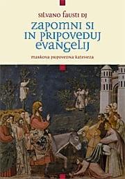ZAPOMNI SI IN PRIPOVEDUJ EVANGELIJ<br>Markova pripovedna kateheza